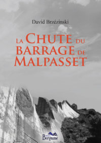 La chute du barrage de Malpasset